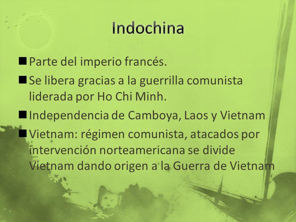 Parte del imperio francés. Se libera gracias a la guerrilla comunista liderada por Ho Chi Minh. Independencia de Camboya, Laos y Vietnam Vietnam: régi