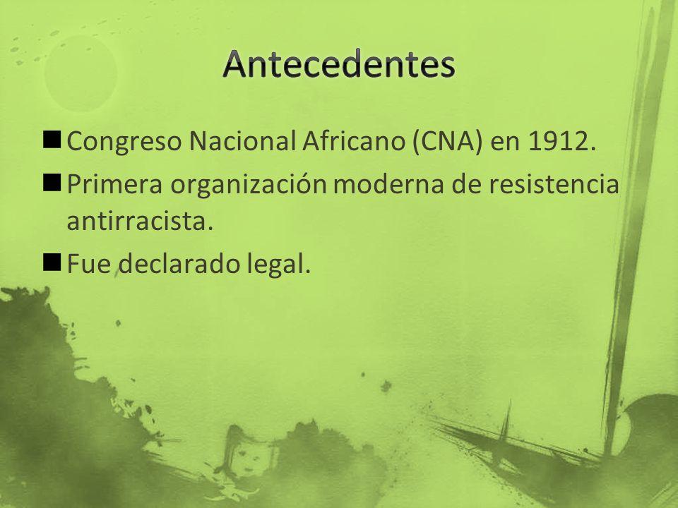 Congreso Nacional Africano (CNA) en 1912. Primera organización moderna de resistencia antirracista. Fue declarado legal.