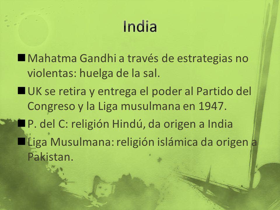 Mahatma Gandhi a través de estrategias no violentas: huelga de la sal. UK se retira y entrega el poder al Partido del Congreso y la Liga musulmana en