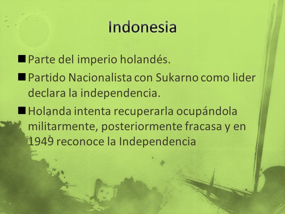 Parte del imperio holandés. Partido Nacionalista con Sukarno como lider declara la independencia. Holanda intenta recuperarla ocupándola militarmente,