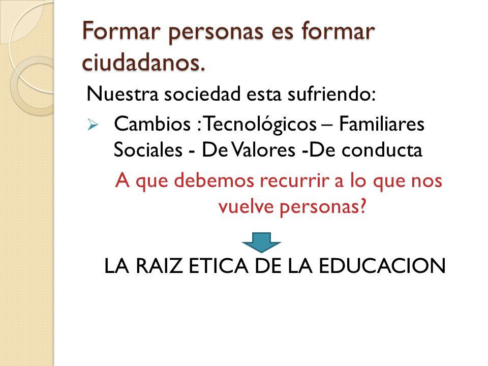 INVITACION A: Formar personas es formar ciudadanos. Responsabilidad de los docentes.