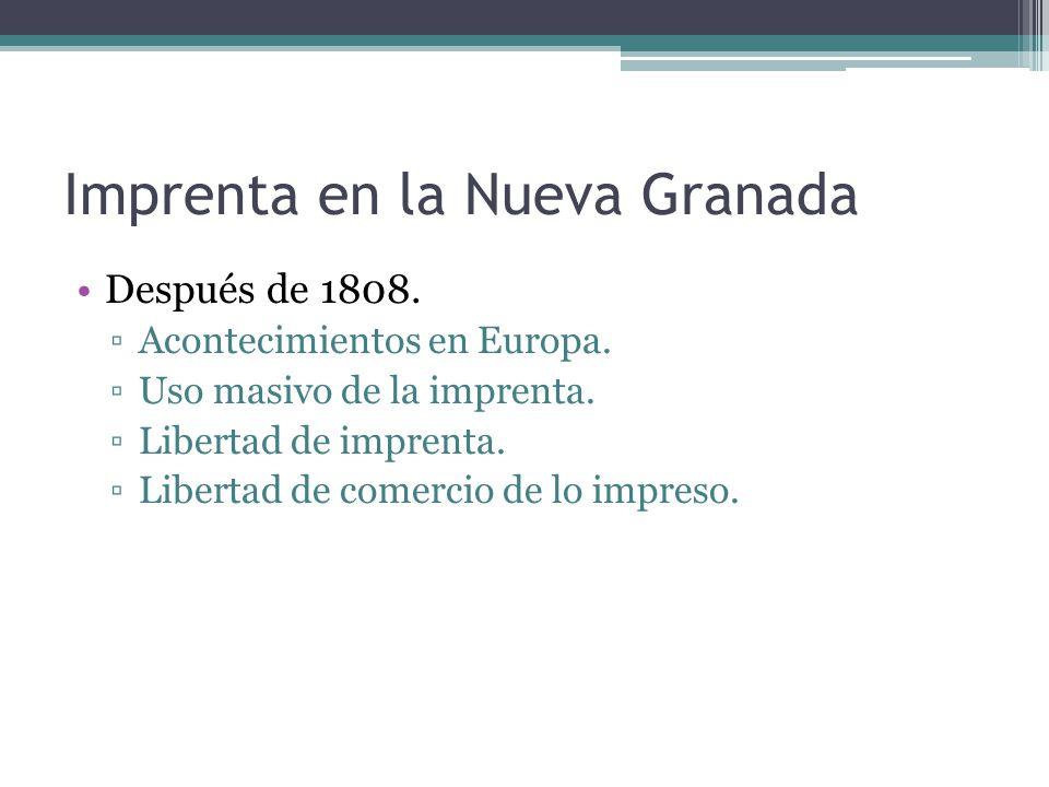 Imprenta en la Nueva Granada Después de 1808.Acontecimientos en Europa.