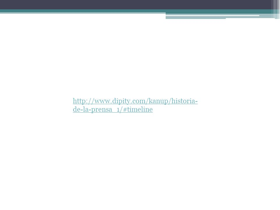 http://www.dipity.com/kanup/historia- de-la-prensa_1/#timeline