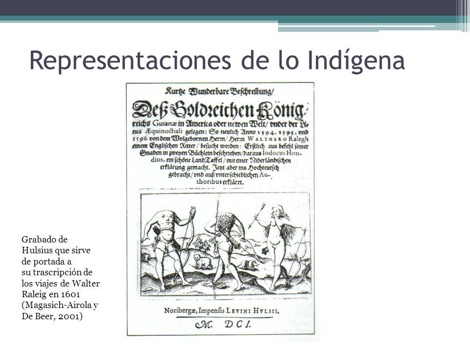Representaciones de lo Indígena Grabado de Hulsius que sirve de portada a su trascripción de los viajes de Walter Raleig en 1601 (Magasich-Airola y De Beer, 2001)