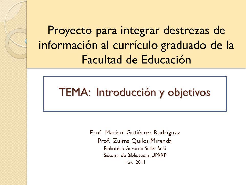 Proyecto para integrar destrezas de información al currículo graduado de la Facultad de Educación Prof.
