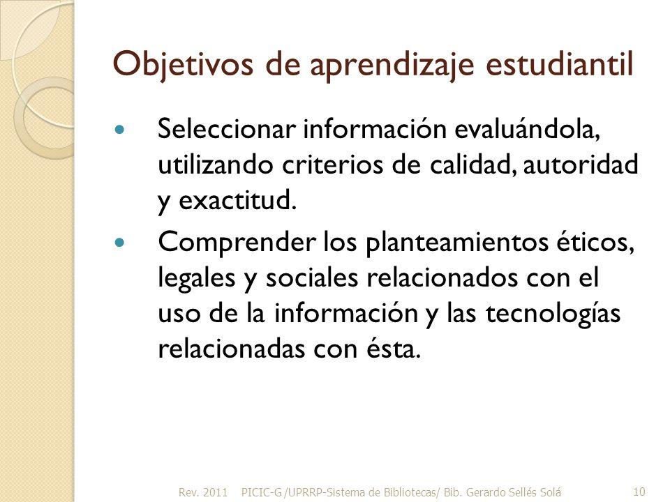 Objetivos de aprendizaje estudiantil Seleccionar información evaluándola, utilizando criterios de calidad, autoridad y exactitud.