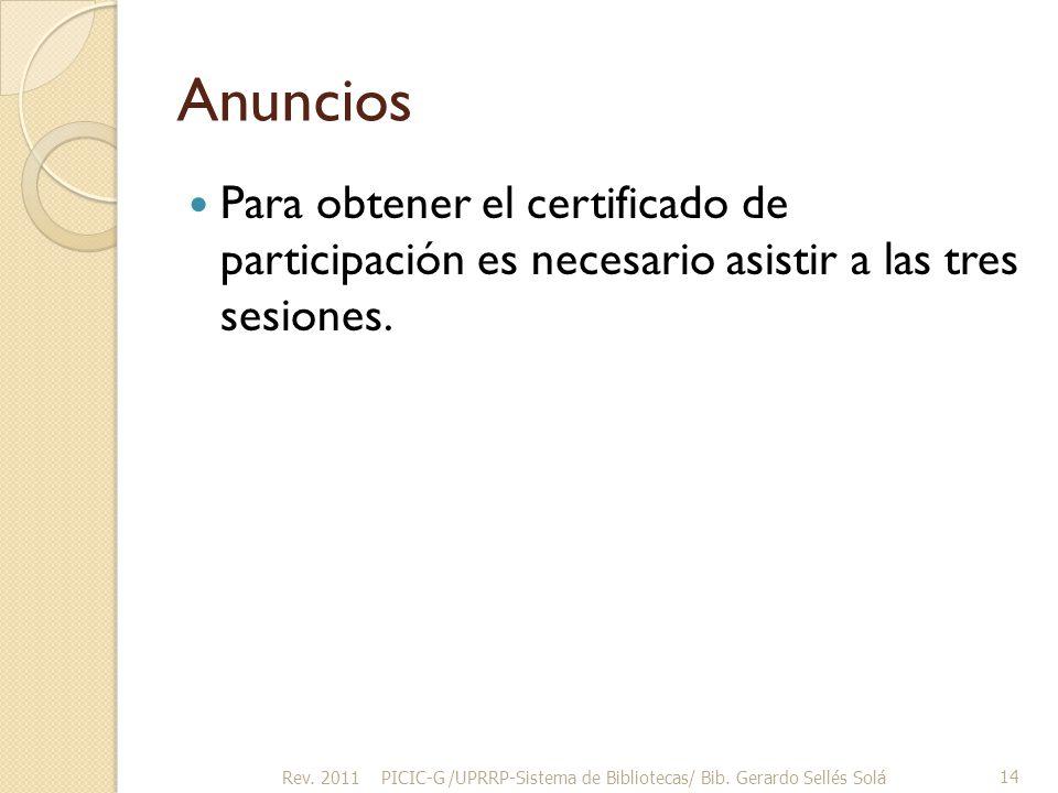 Anuncios Para obtener el certificado de participación es necesario asistir a las tres sesiones.