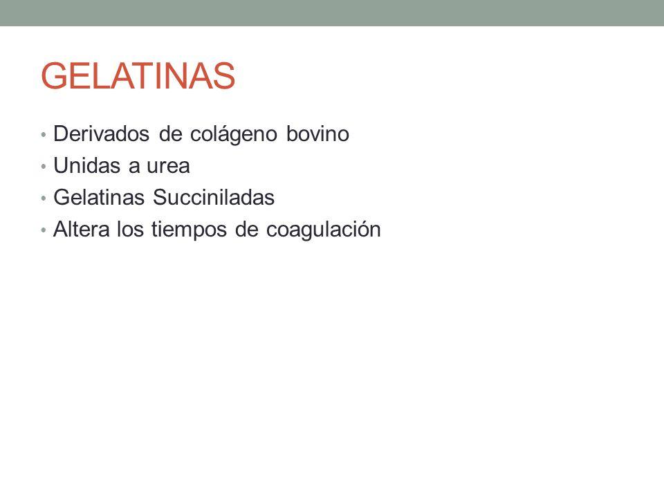 GELATINAS Derivados de colágeno bovino Unidas a urea Gelatinas Succiniladas Altera los tiempos de coagulación