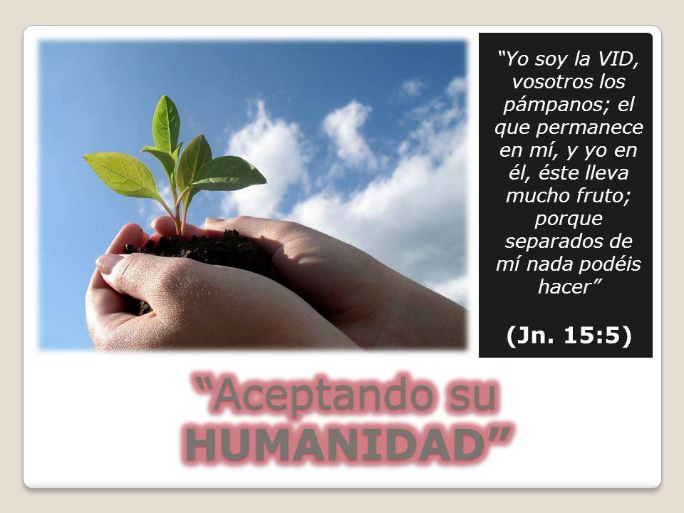 Yo soy la VID, vosotros los pámpanos; el que permanece en mí, y yo en él, éste lleva mucho fruto; porque separados de mí nada podéis hacer (Jn. 15:5)