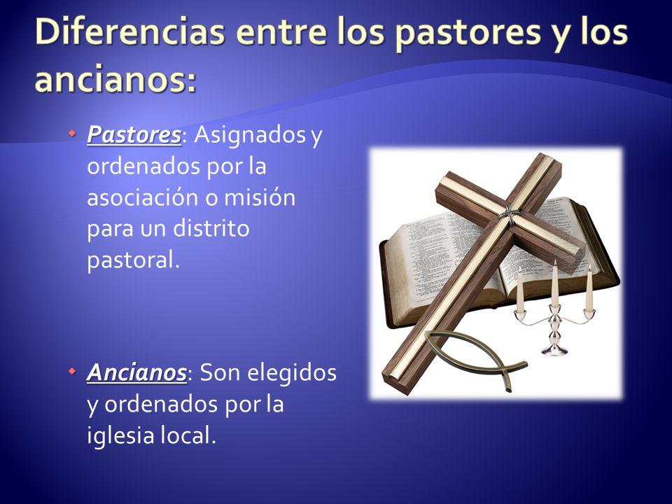 Pastores Pastores: Asignados y ordenados por la asociación o misión para un distrito pastoral. Ancianos Ancianos: Son elegidos y ordenados por la igle