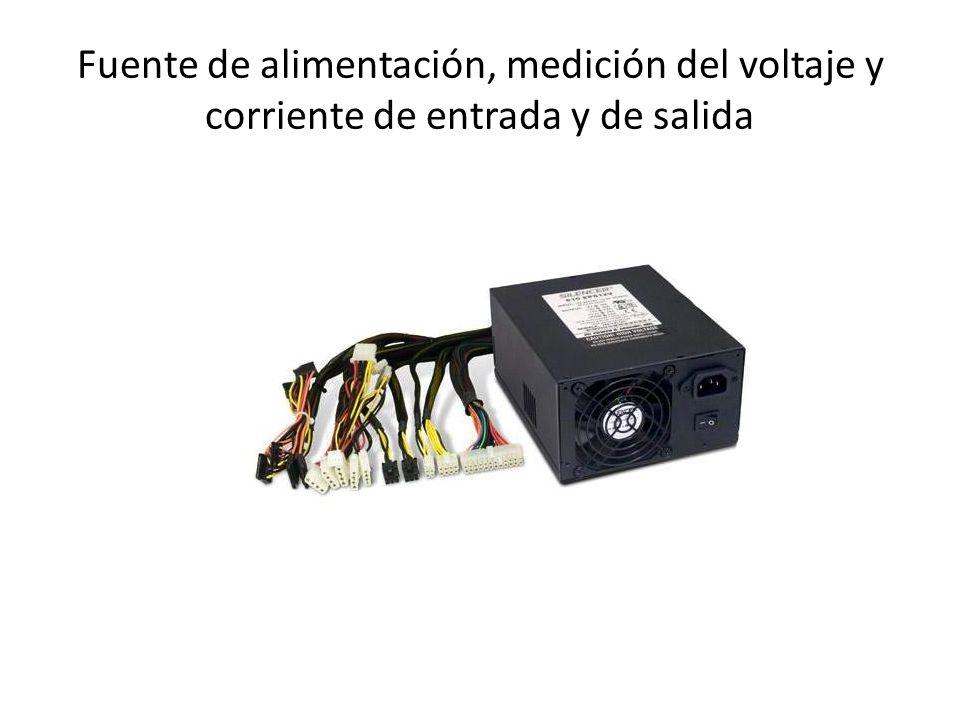 Fuente de alimentación, medición del voltaje y corriente de entrada y de salida