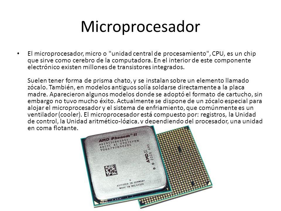 Microprocesador El microprocesador, micro o