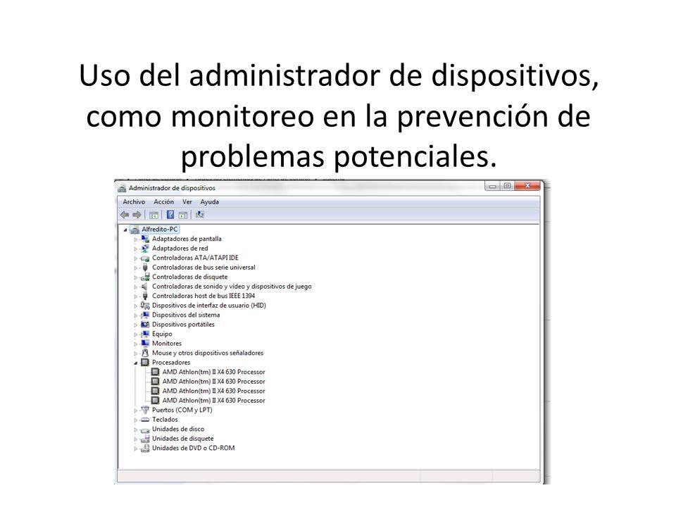 Uso del administrador de dispositivos, como monitoreo en la prevención de problemas potenciales.