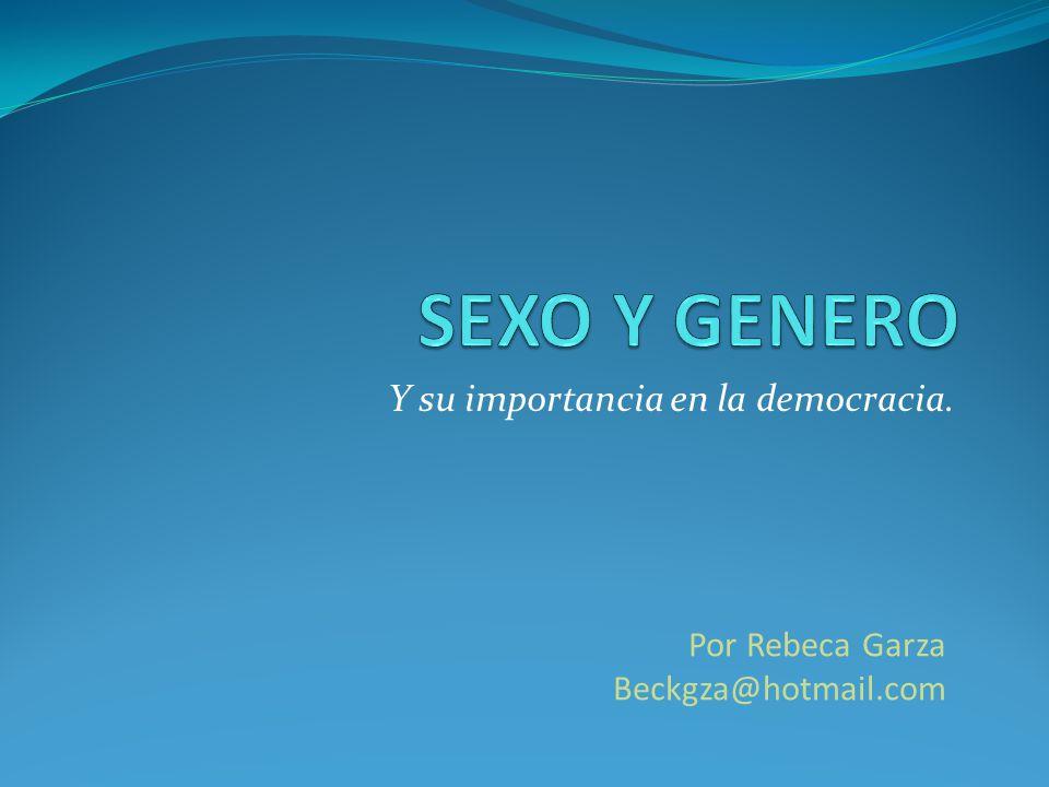 Y su importancia en la democracia. Por Rebeca Garza Beckgza@hotmail.com
