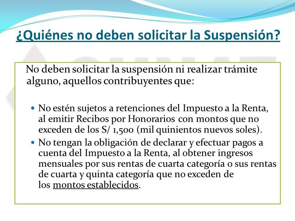 ¿Quiénes no deben solicitar la Suspensión.