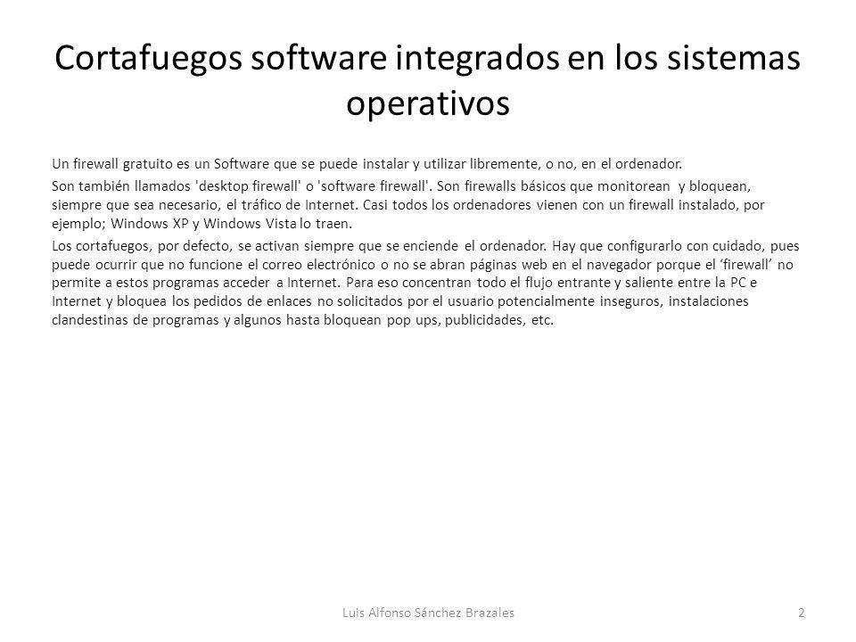 Cortafuegos software integrados en los sistemas operativos Un firewall gratuito es un Software que se puede instalar y utilizar libremente, o no, en el ordenador.