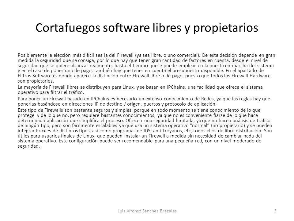 Cortafuegos software libres y propietarios El otro tipo de Firewalls libres se distribuyen para Windows, y suelen ser versiones libres de otros comerciales (a modo de Demo).