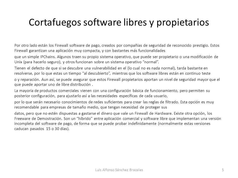 Cortafuegos software libres y propietarios Por otro lado están los Firewall software de pago, creados por compañías de seguridad de reconocido prestig