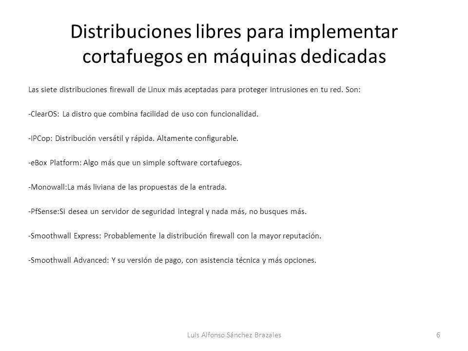 Distribuciones libres para implementar cortafuegos en máquinas dedicadas Las siete distribuciones firewall de Linux más aceptadas para proteger intrus
