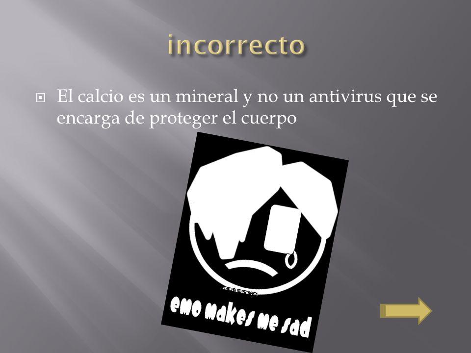 El calcio es un mineral y no un antivirus que se encarga de proteger el cuerpo