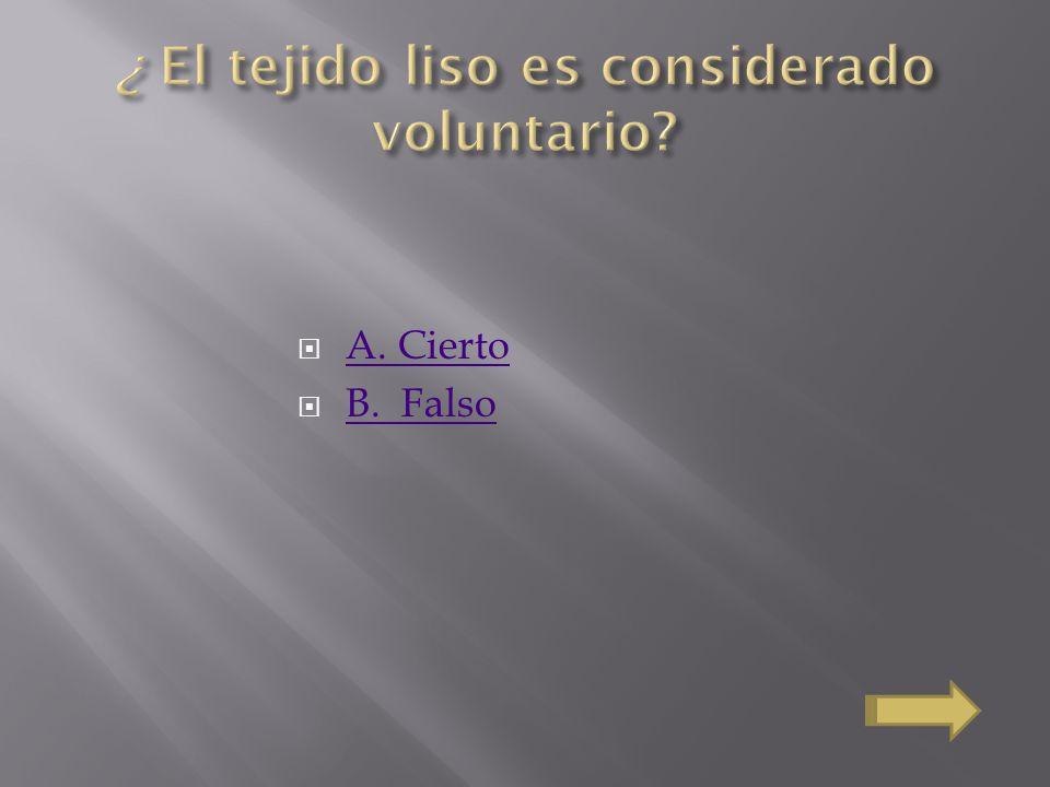A. Cierto B. Falso