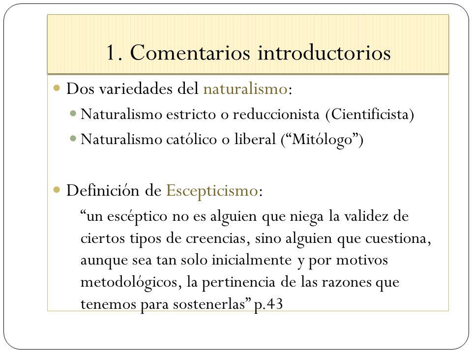 1. Comentarios introductorios Dos variedades del naturalismo: Naturalismo estricto o reduccionista (Cientificista) Naturalismo católico o liberal (Mit