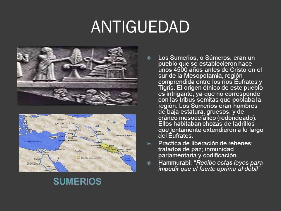 ANTIGUEDAD SUMERIOS Los Sumerios, o Súmeros, eran un pueblo que se establecieron hace unos 4500 años antes de Cristo en el sur de la Mesopotamia, región comprendida entre los ríos Éufrates y Tigris.