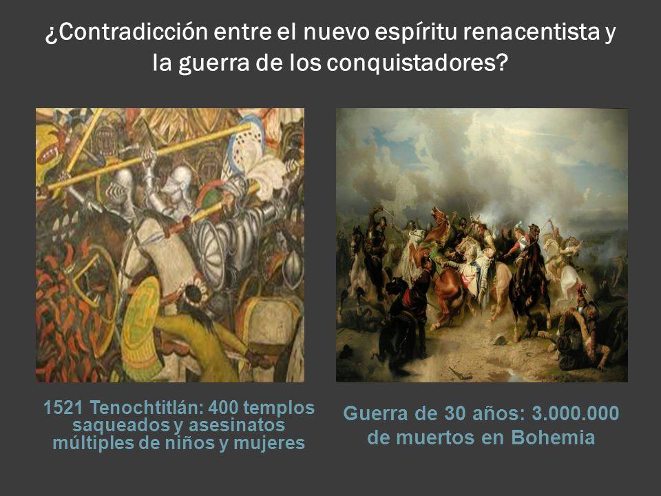 ¿Contradicción entre el nuevo espíritu renacentista y la guerra de los conquistadores.