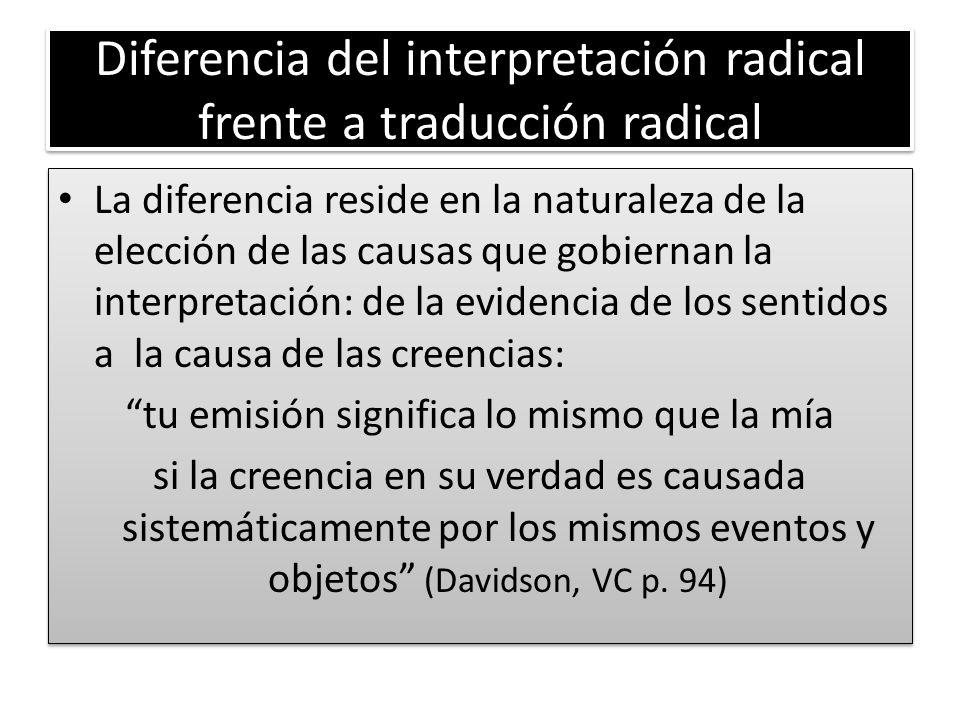 Diferencia del interpretación radical frente a traducción radical La diferencia reside en la naturaleza de la elección de las causas que gobiernan la