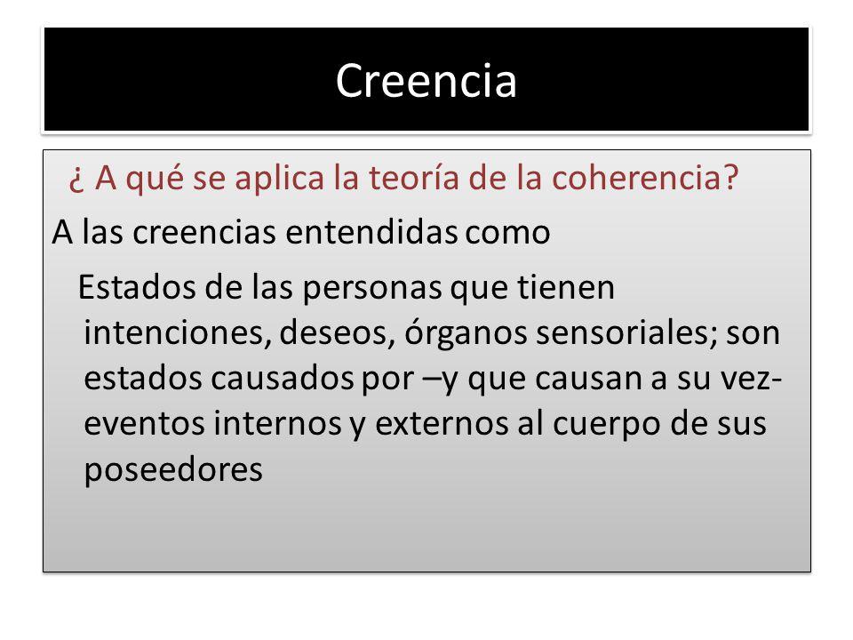 Creencia ¿ A qué se aplica la teoría de la coherencia.