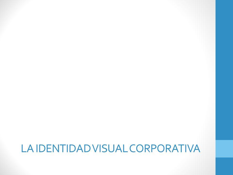 Identidad visual Una de las 3 variables de la Imagen Corporativa Instrumento de configuración de la personalidad pública que expresa la identidad de la empresa La más tangible y con mayor esfuerzo normativo