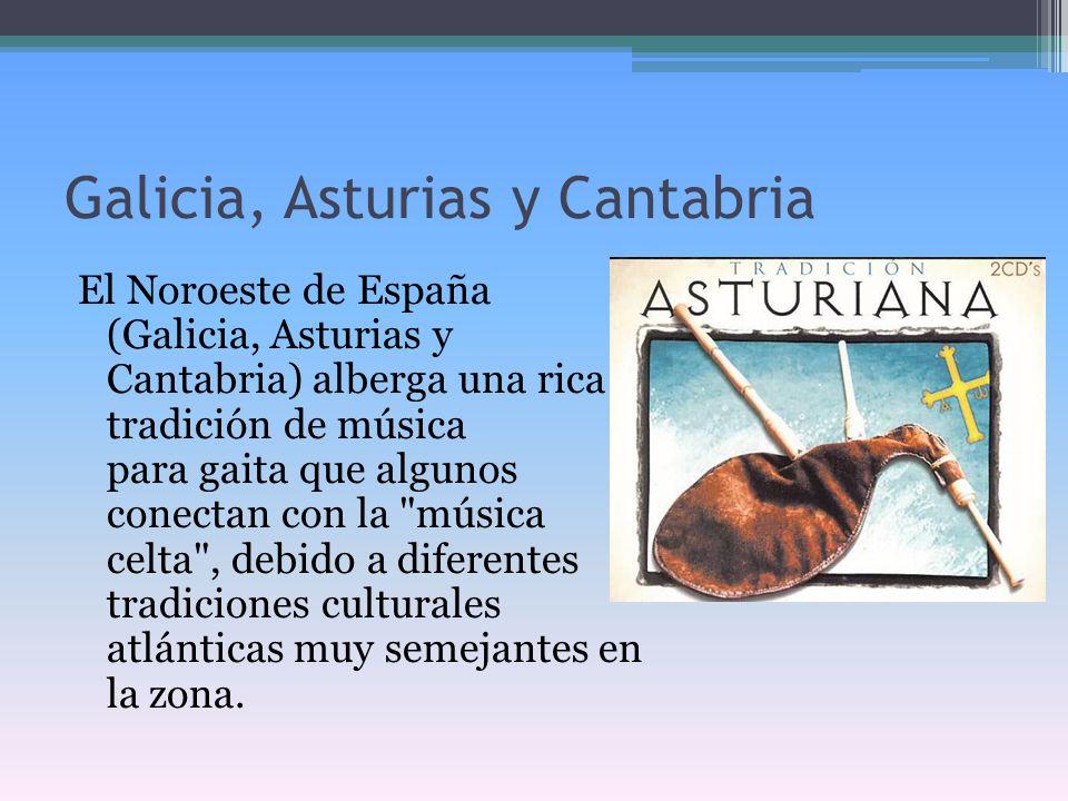 Galicia, Asturias y Cantabria El Noroeste de España (Galicia, Asturias y Cantabria) alberga una rica tradición de música para gaita que algunos conect