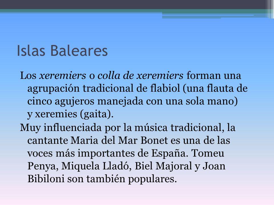 Islas Baleares Los xeremiers o colla de xeremiers forman una agrupación tradicional de flabiol (una flauta de cinco agujeros manejada con una sola man