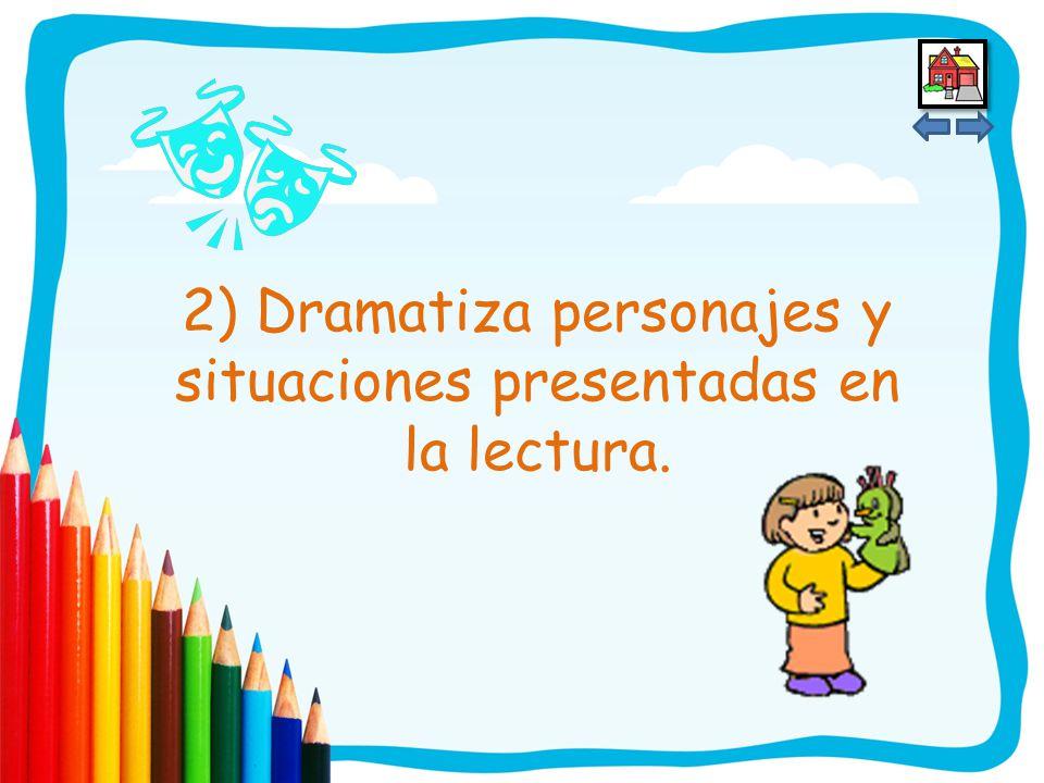 1) Escucha y disfruta de la lectura de cuentos y narraciones.
