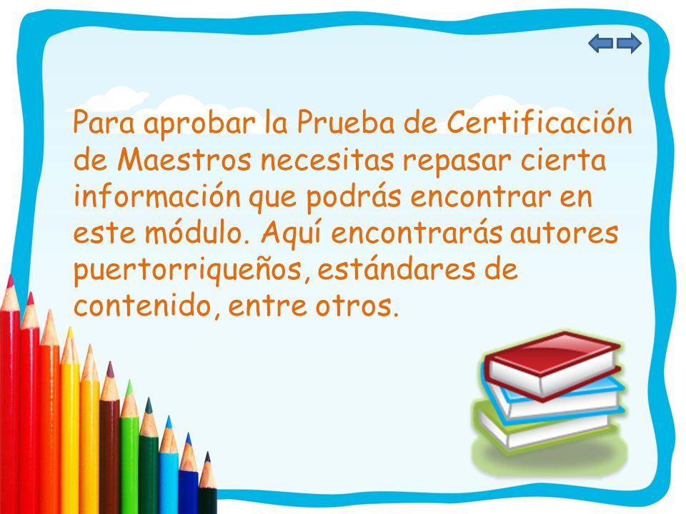 Para aprobar la Prueba de Certificación de Maestros necesitas repasar cierta información que podrás encontrar en este módulo.