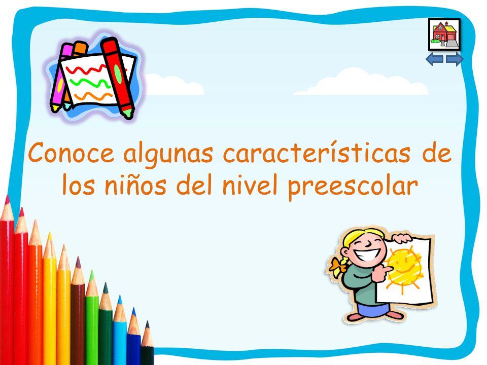 El maestro debe estar consciente de cada una de ellas dependiendo del nivel en que está el niño.