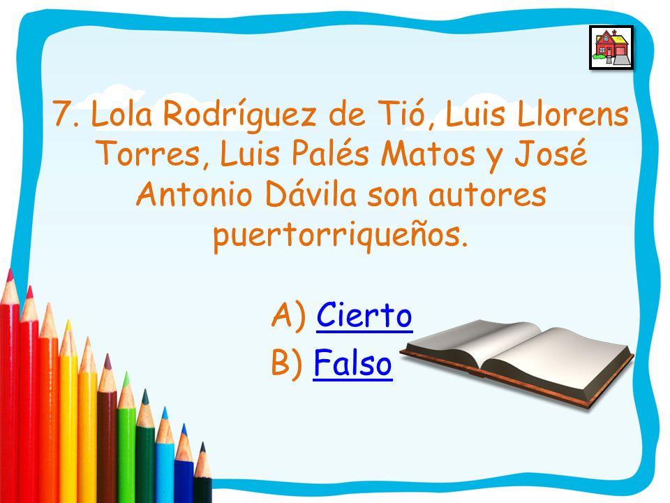 Tu contestación es errónea Estos no son autores puertorriqueños. Inténtalo una vez más