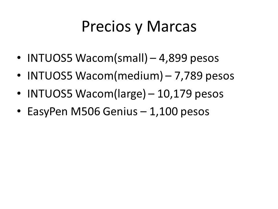 Precios y Marcas INTUOS5 Wacom(small) – 4,899 pesos INTUOS5 Wacom(medium) – 7,789 pesos INTUOS5 Wacom(large) – 10,179 pesos EasyPen M506 Genius – 1,10