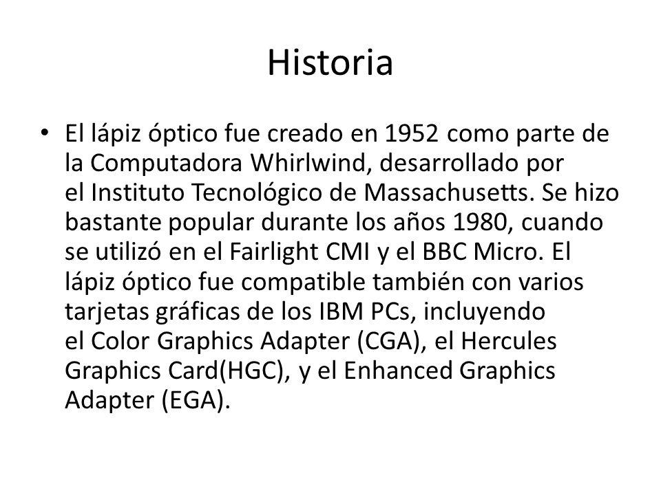 Historia El lápiz óptico fue creado en 1952 como parte de la Computadora Whirlwind, desarrollado por el Instituto Tecnológico de Massachusetts. Se hiz