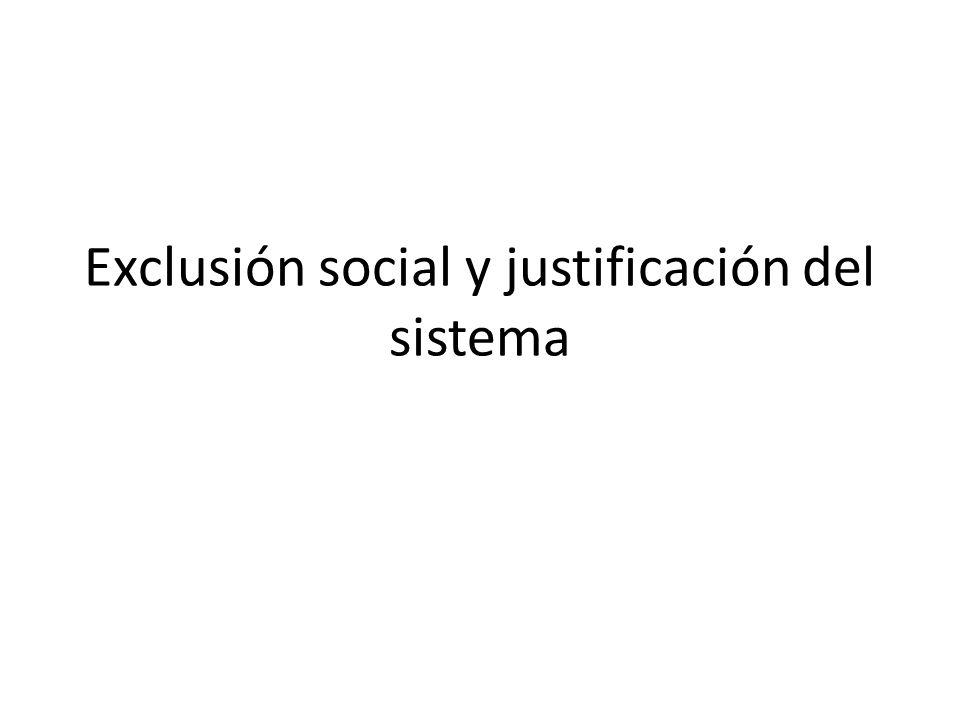 Exclusión social y justificación del sistema