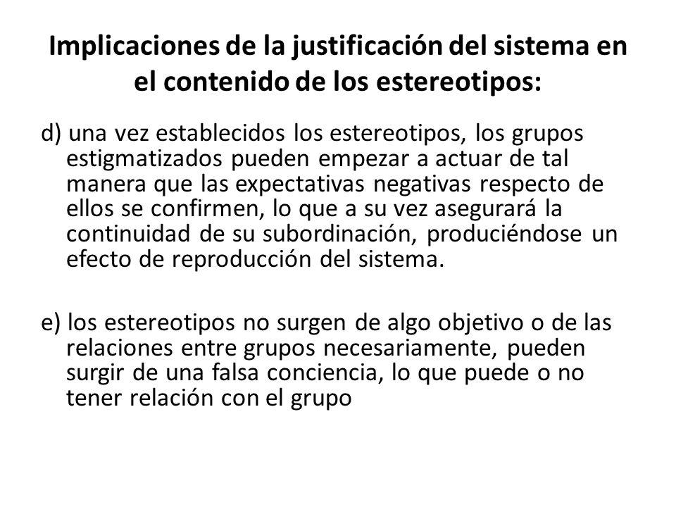 Implicaciones de la justificación del sistema en el contenido de los estereotipos: d) una vez establecidos los estereotipos, los grupos estigmatizados