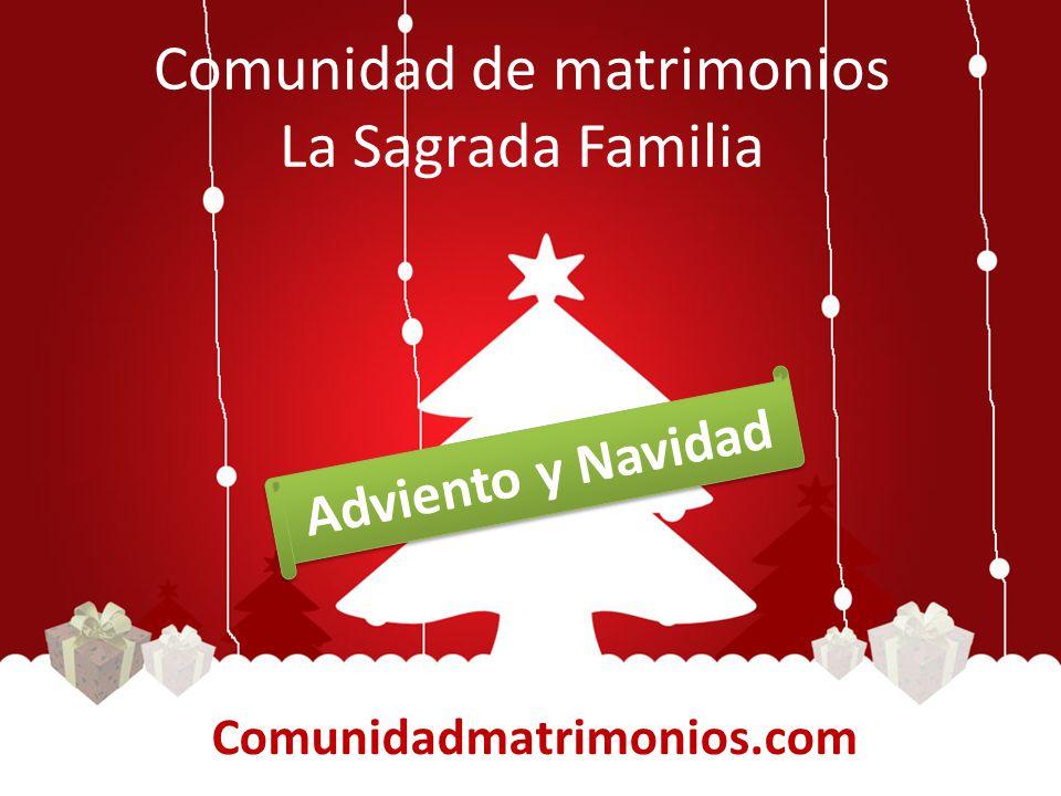 Comunidad de matrimonios La Sagrada Familia Comunidadmatrimonios.com Adviento y Navidad
