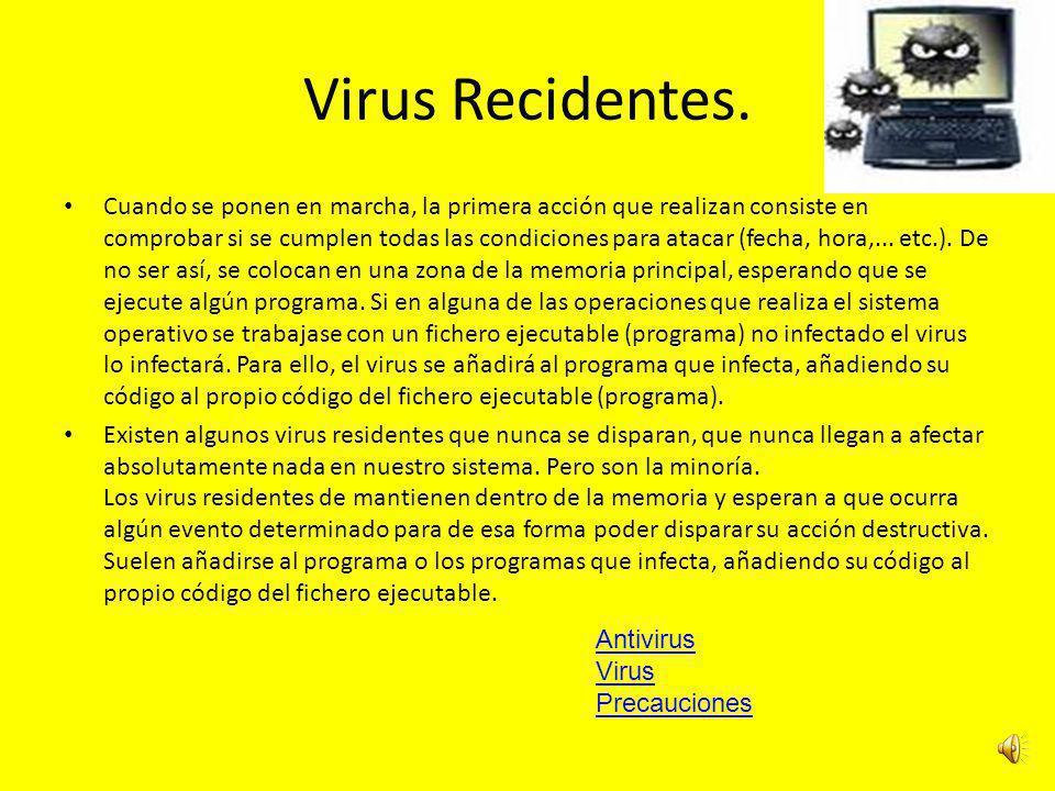Virus De Boot. Los virus de boot o de arranque se activan en el momento en que se arranca el ordenador desde un disco infectado, ya sea desde el disco