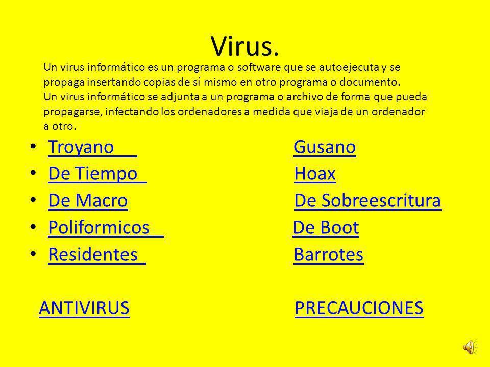 Virus Barrotes.Este es un virus de la vieja escuela.