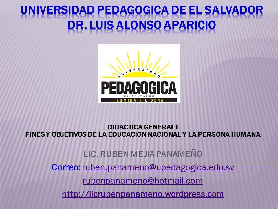 DIDACTICA GENERAL I FINES Y OBJETIVOS DE LA EDUCACIÓN NACIONAL Y LA PERSONA HUMANA LOS FINES DE LA EDUCACIÓN NACIONAL SON: Ley General de Educación, Cap.