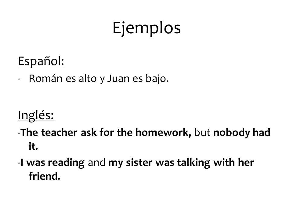 Ejemplos Español: -Román es alto y Juan es bajo.