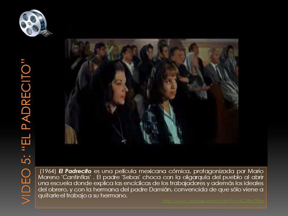 (1964) El Padrecito es una película mexicana cómica, protagonizada por Mario Moreno Cantinflas .