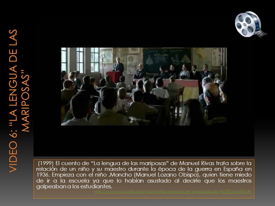 (1999) El cuento de La lengua de las mariposas de Manuel Rivas trata sobre la relación de un niño y su maestro durante la época de la guerra en España en 1936.