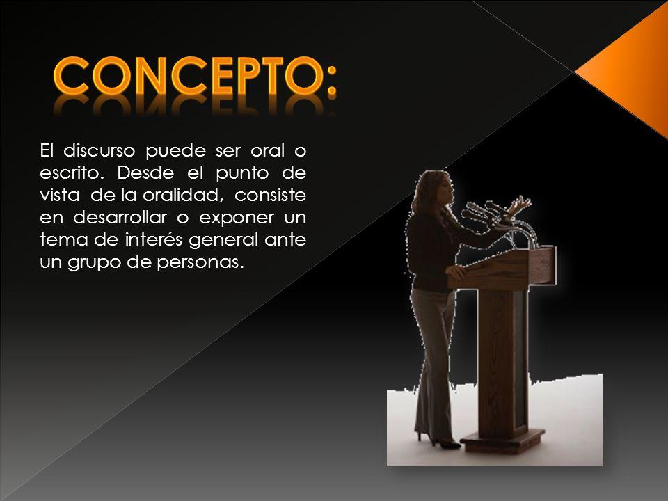 El discurso puede ser oral o escrito.