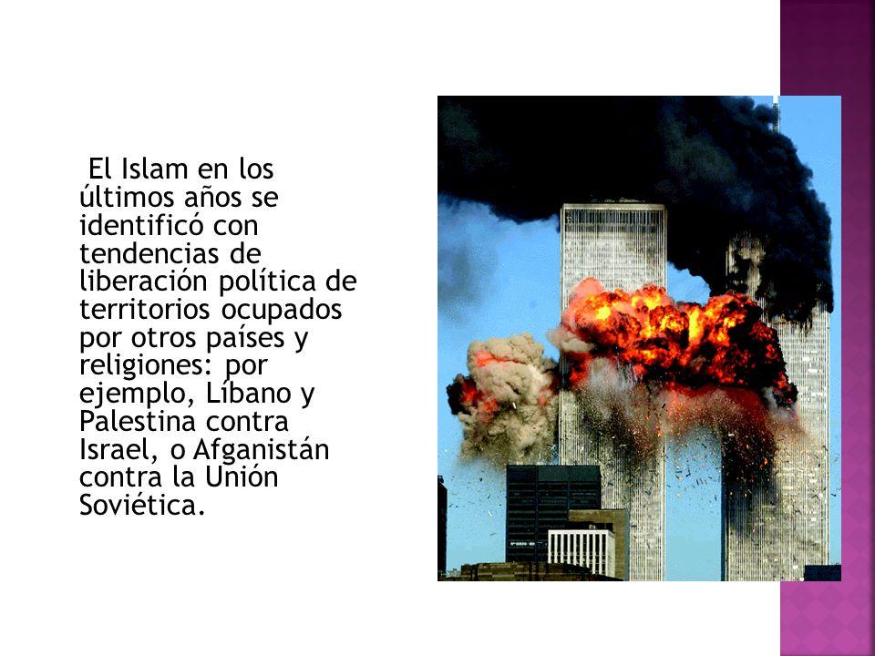 El Islam en los últimos años se identificó con tendencias de liberación política de territorios ocupados por otros países y religiones: por ejemplo, L